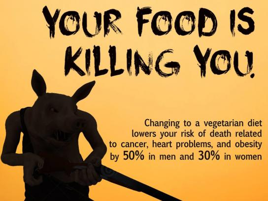 Vegetarian Society Print Ad - Your food is killing you, 2