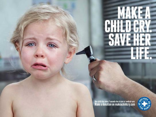 Doctors of the World Print Ad -  Make a child cry, 2