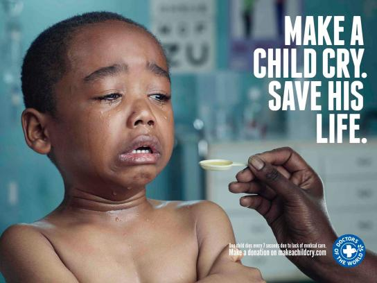 Doctors of the World Print Ad -  Make a child cry, 3
