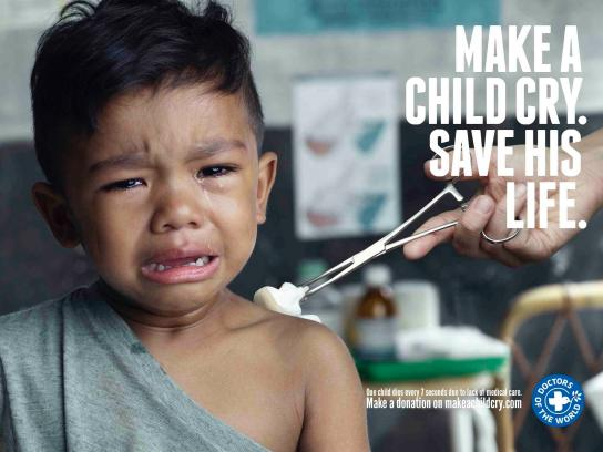 Doctors of the World Print Ad -  Make a child cry, 1