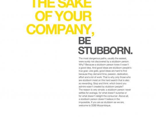 DDB Print Ad -  Be Stubborn