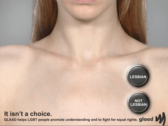 GLAAD Print Ad - It Isn't A Choice, 3