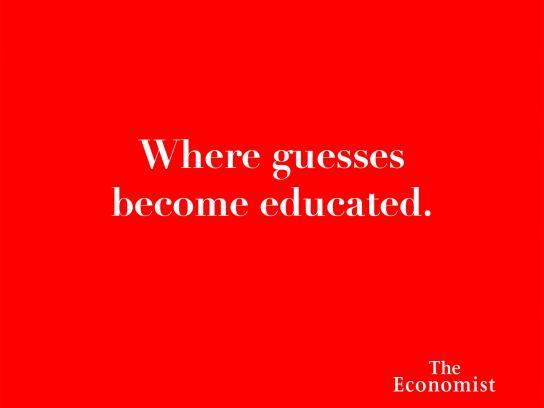 The Economist Print Ad - Headlines - Guesses