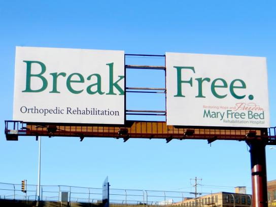 Mary Free Bed Rehabilitation Hospital Outdoor Ad -  Break Free