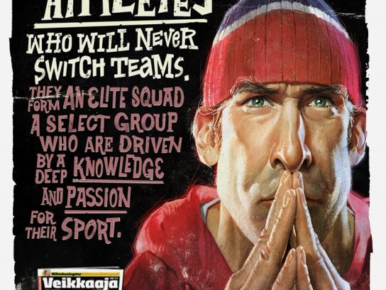 Veikkaaja Print Ad -  Never switch teams