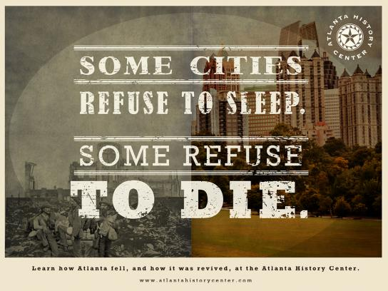 Atlanta History Center Print Ad -  Refuse to sleep
