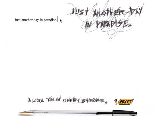 BIC Print Ad -  Just another day in paradise.
