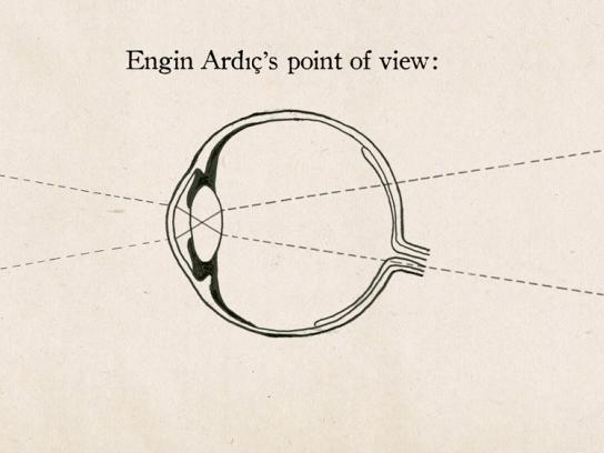 Point of view, Engin Ardic