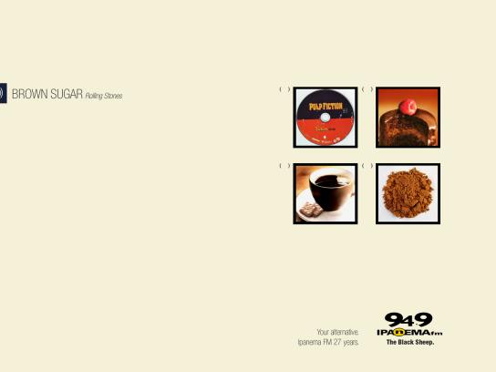 Ipanema FM Print Ad -  Your alternative, Brown Sugar