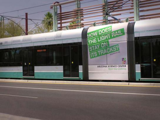Arizona Science Center Outdoor Ad -  Never stop wondering, Light rail