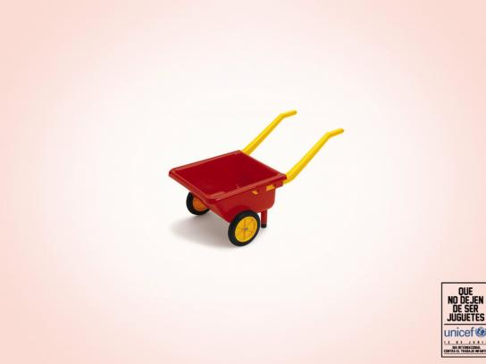 Unicef Print Ad -  Non stop being a toy, Wheelbarrow