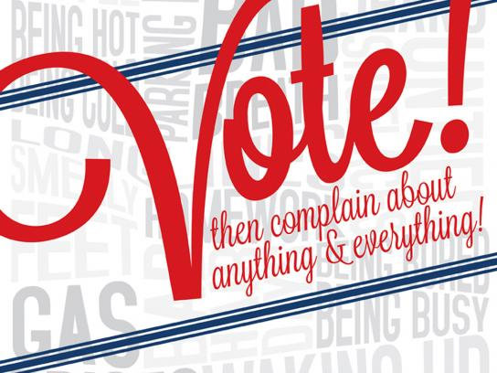 Real Complainers Vote Outdoor Ad -  Vote! Then complain about anything and everything!