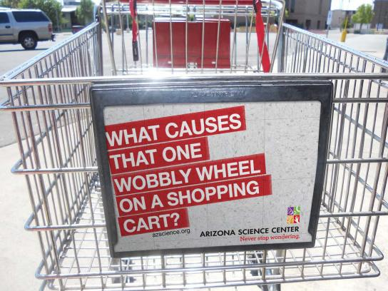 Arizona Science Center Outdoor Ad -  Never stop wondering, Shopping cart
