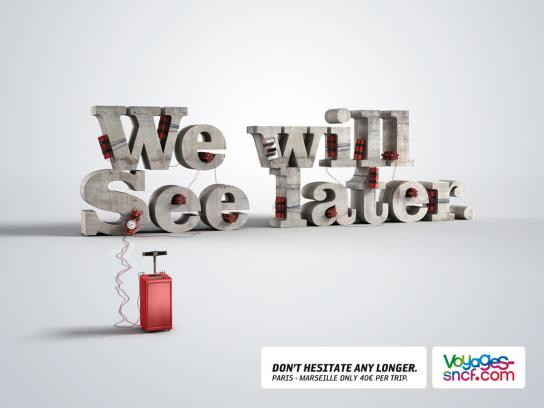 Voyages-Sncf.com Print Ad -  Later