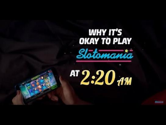 Slotomania Digital Ad - Why it's okay to play Slotomania at 2:20 AM