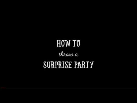 how to throw the perfect surprise