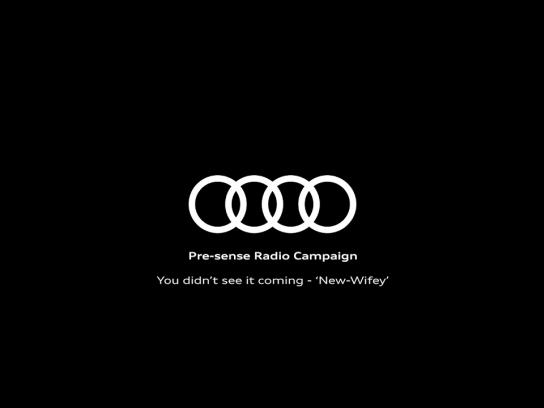 Audi Audio Ad - New Wifey
