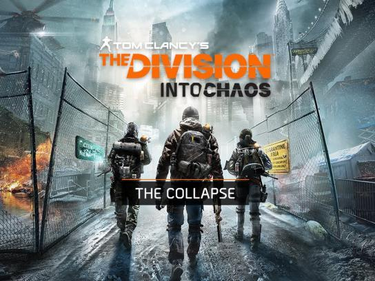 Ubisoft Digital Ad -  Tom Clancy's The Division - Into Chaos Ep1 - The Collapse