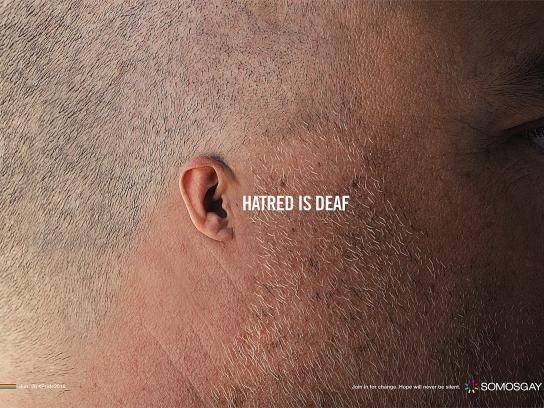 SOMOSGAY Print Ad - Hatred is Deaf, 2
