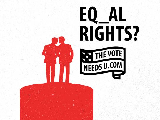 TheVoteNeedsU Print Ad - EQ_AL RIGHTS?