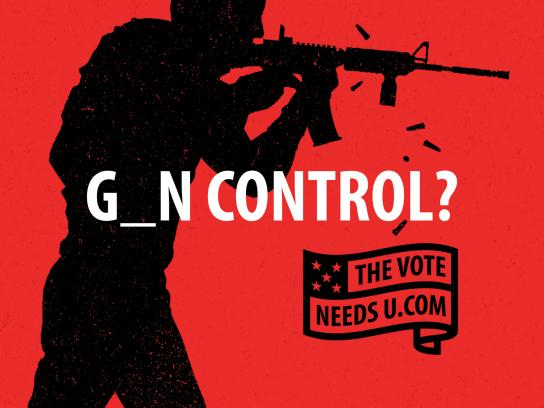 TheVoteNeedsU Print Ad - G_N CONTROL?