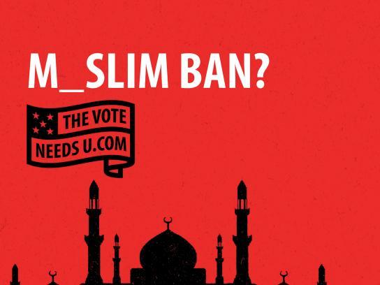 TheVoteNeedsU Print Ad - M_SLIM BAN?