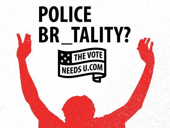 TheVoteNeedsU Print Ad - POLICE BR_TALITY