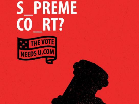TheVoteNeedsU Print Ad - S_PREME CO_RT?