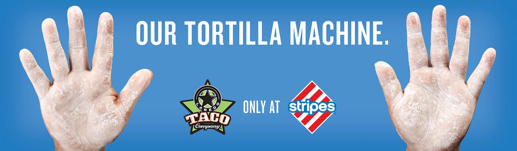 Stripes Convenience Stores Print Ad -  Tortilla Machine