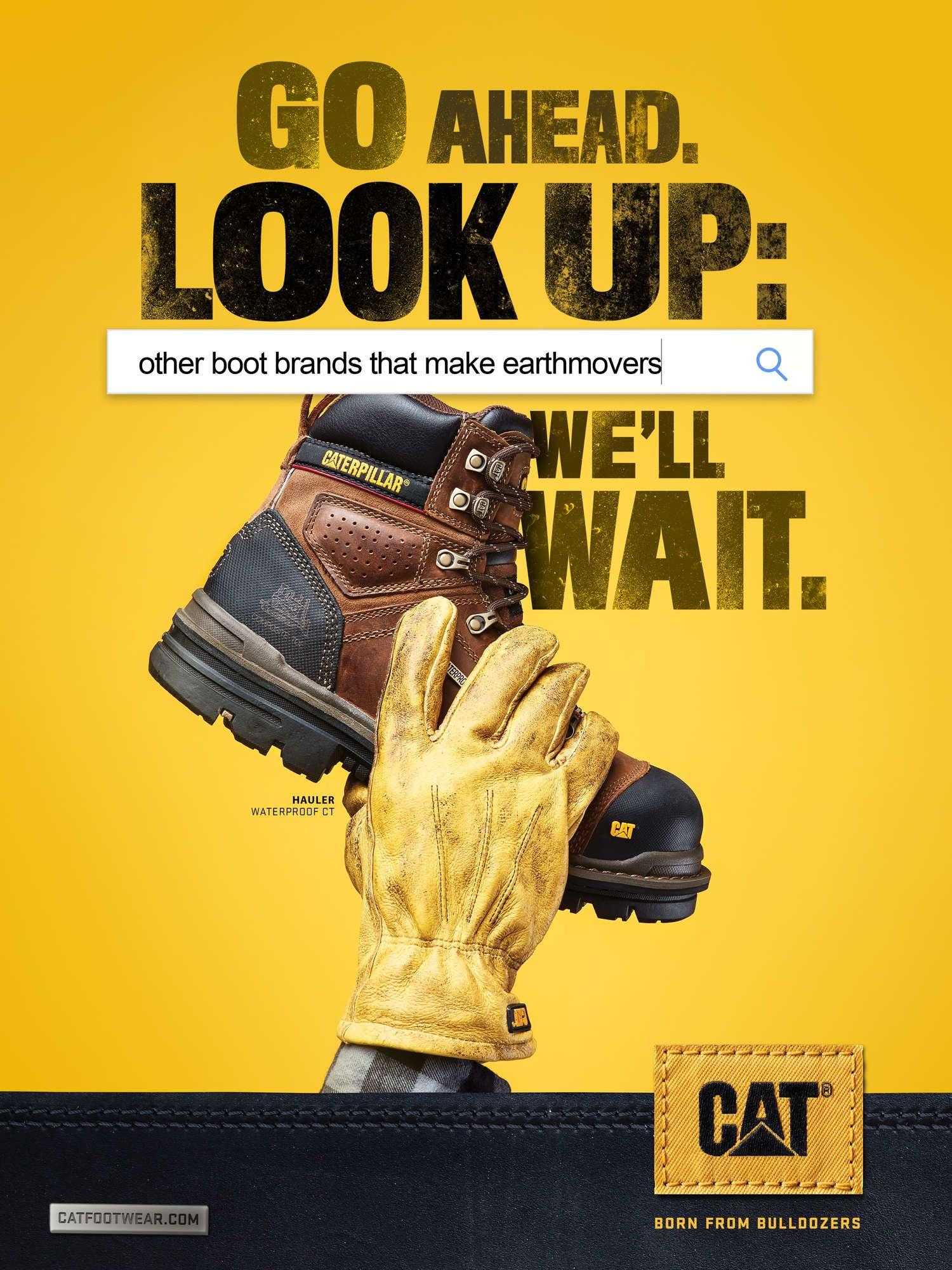 Cat Footwear Print Ad - Go Ahead. Look Up.