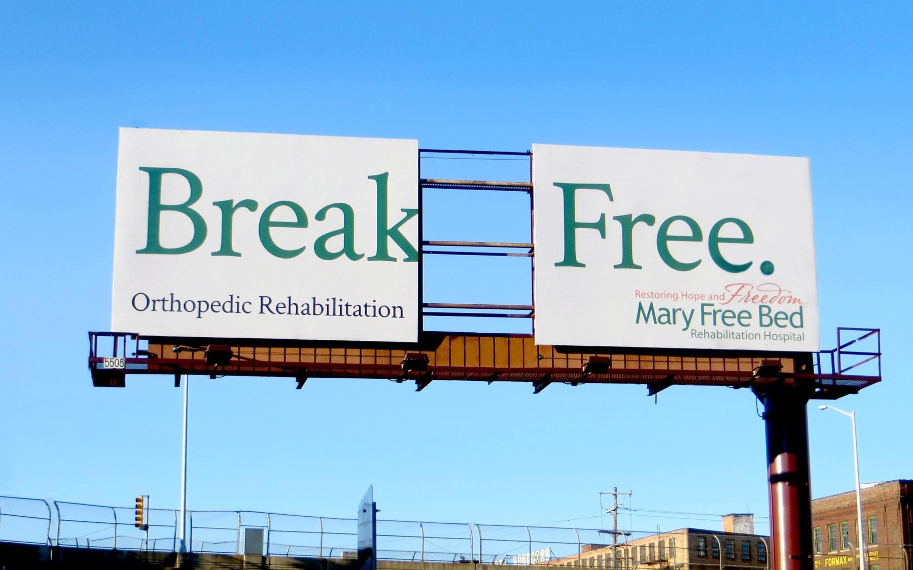 Mary Free Bed Rehabilitation Hospital Outdoor Ad -  Break Free