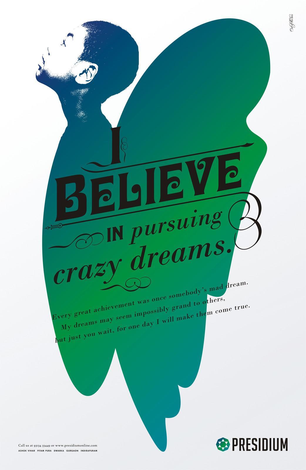 Presidium Print Ad -  I believe in pursuing crazy dreams