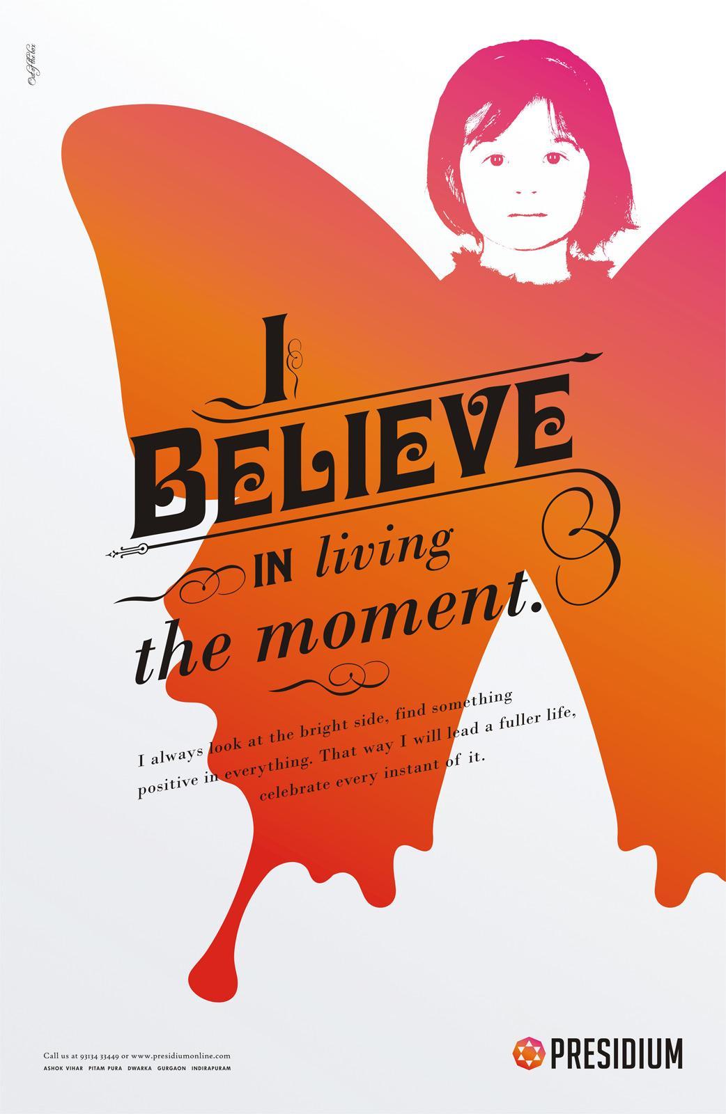Presidium Print Ad -  I believe in living the moment