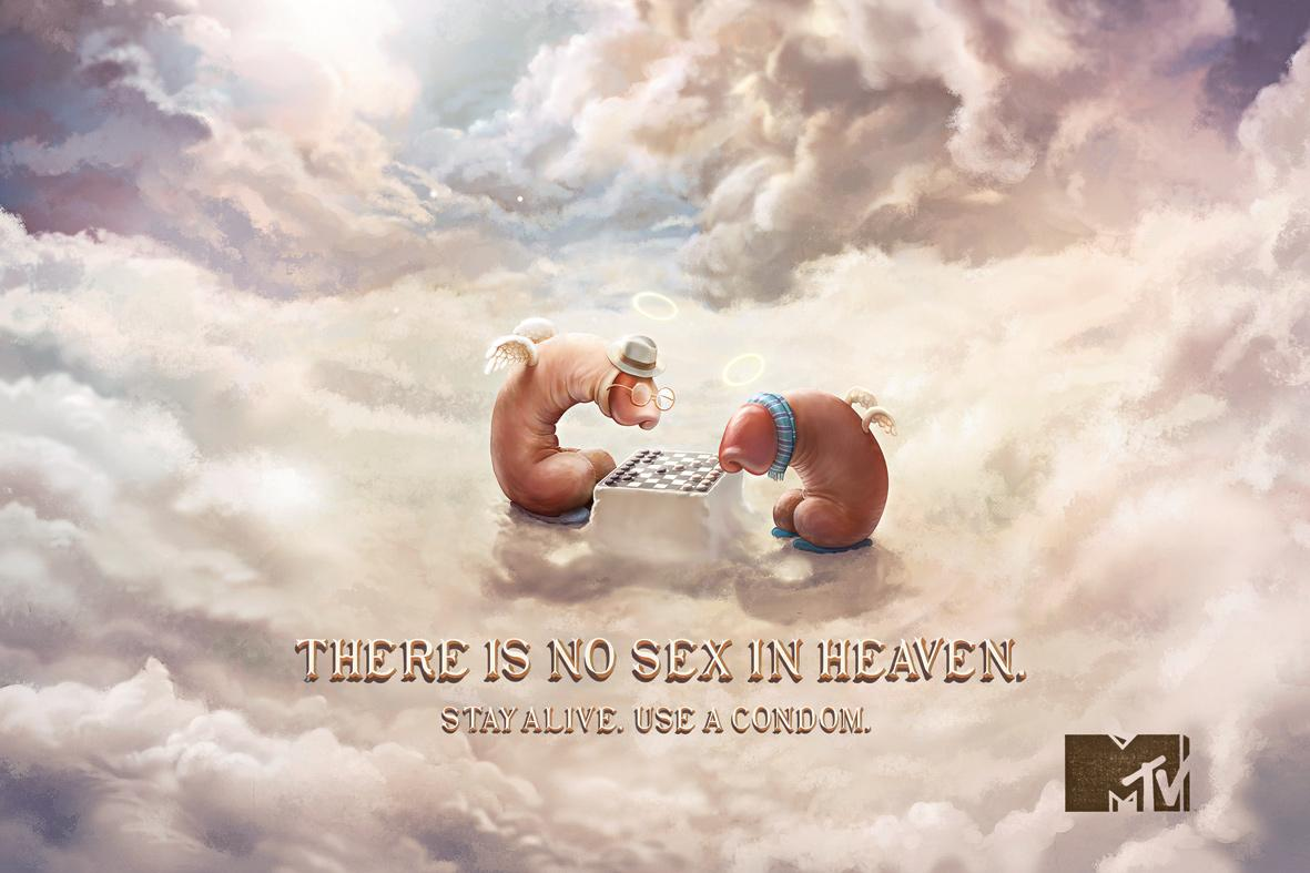 MTV Print Ad -  There is no sex in heaven, 1