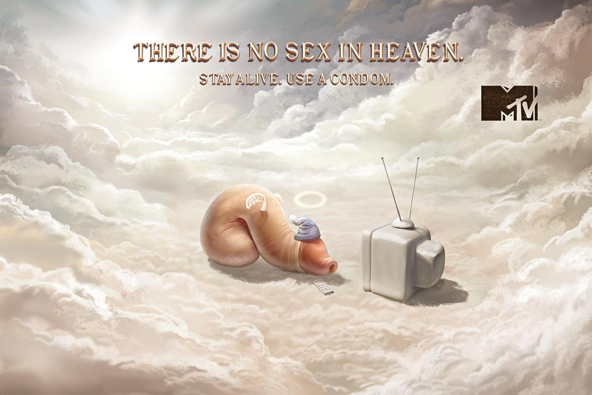 MTV Print Ad -  There is no sex in heaven, 3