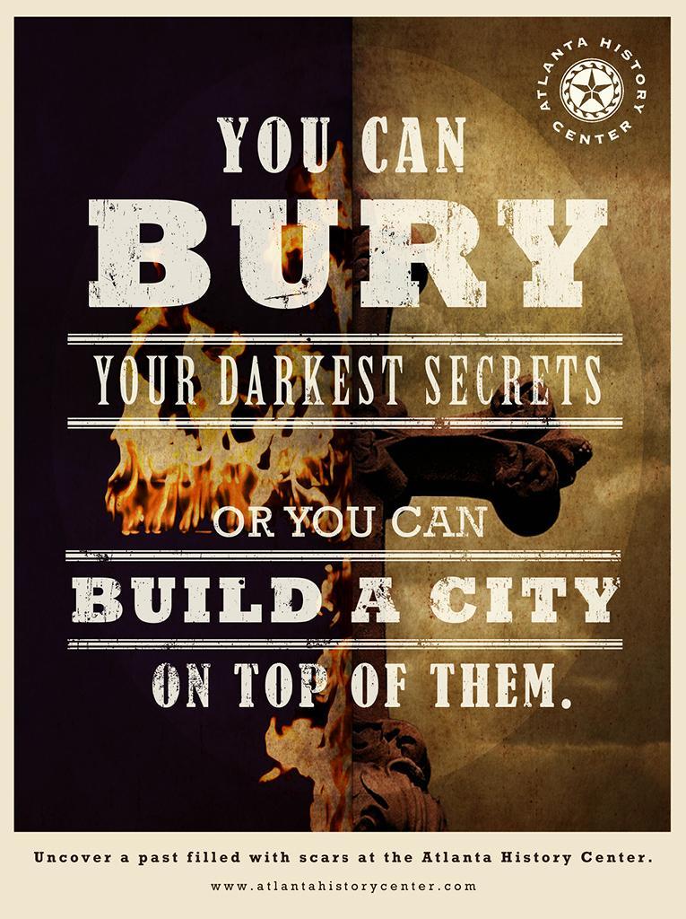 Atlanta History Center Print Ad -  Darkest secrets