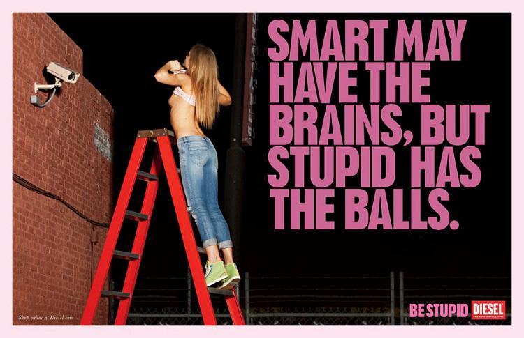 Diesel Print Ad -  Be stupid, 20