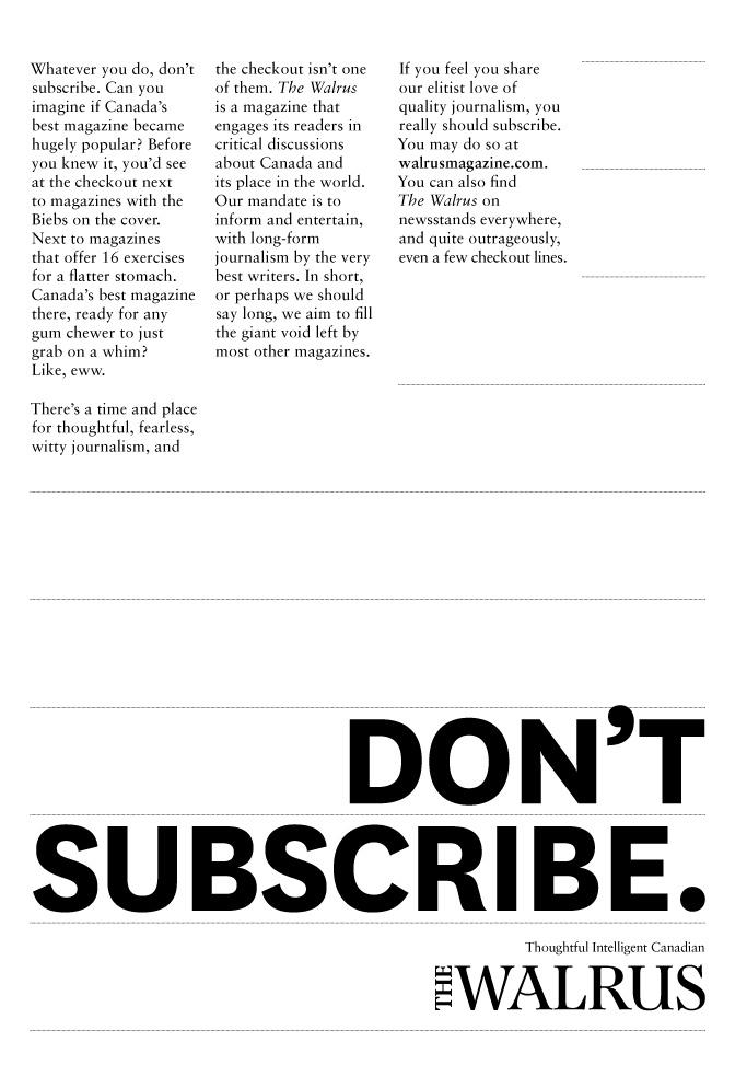 The Walrus Print Ad -  Don't subscribe
