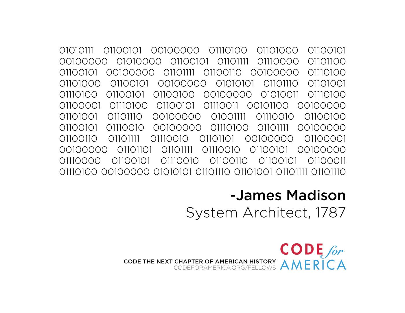 Code for America Print Ad -  James Madison, 1787, System Architect