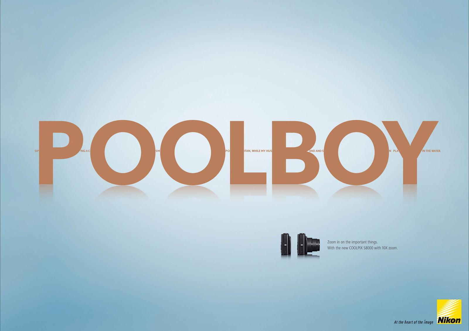 Nikon Print Ad -  Zoom In, Poolboy