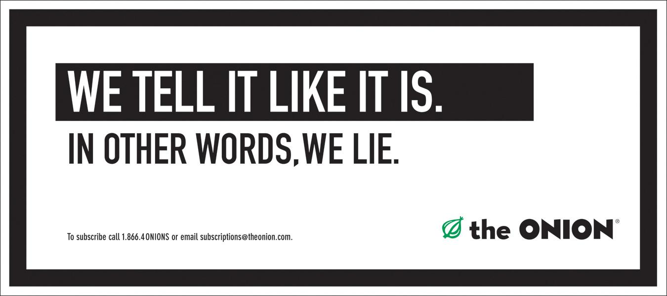 The Onion Outdoor Ad -  We lie
