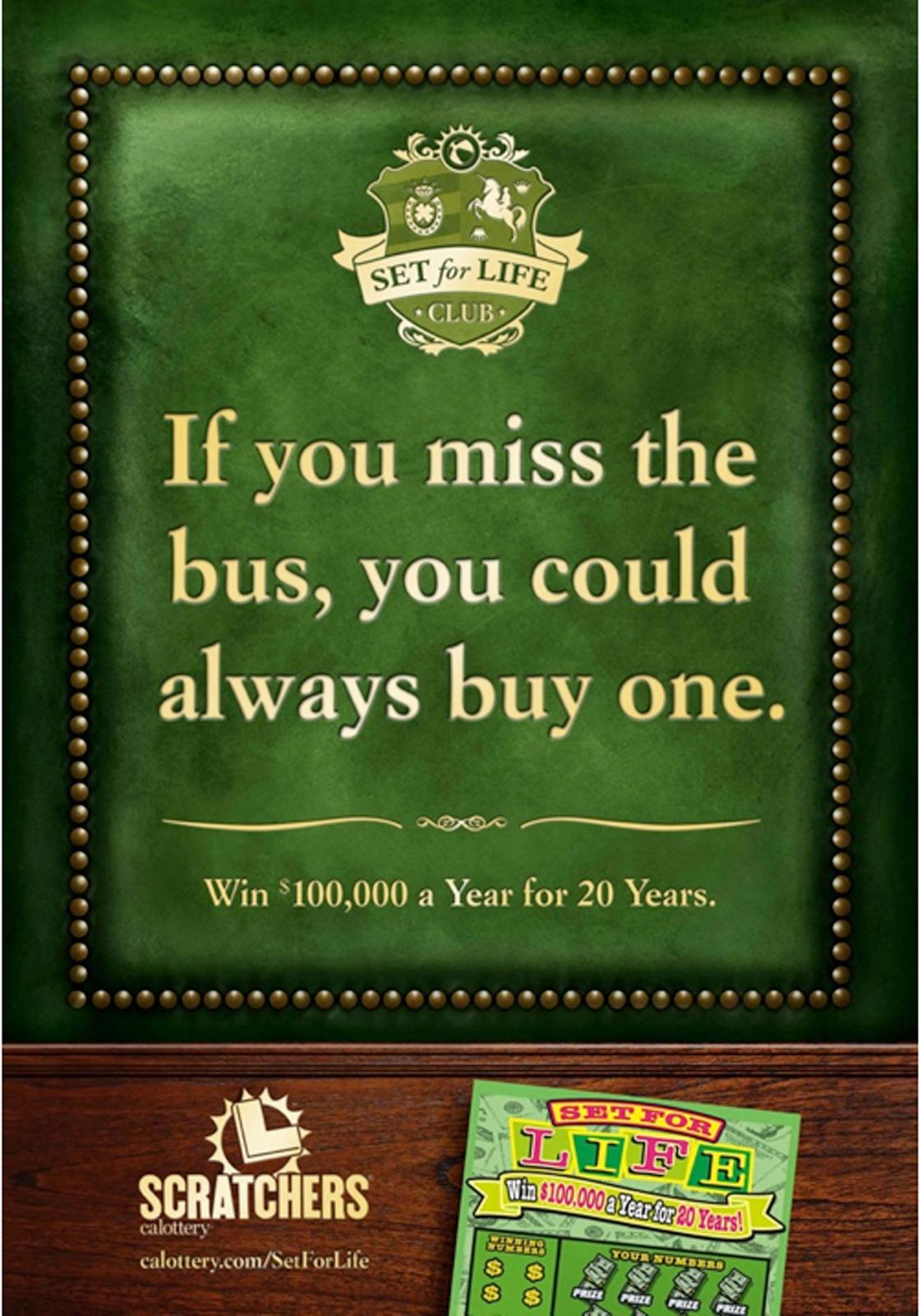 The California Lottery Outdoor Ad -  If you miss the bus