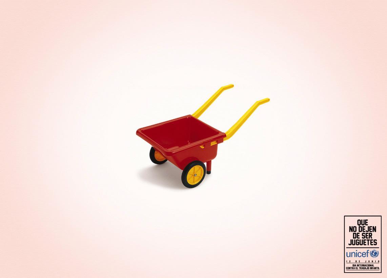 Unicef Print Ad -  Non stop being a toy, Wheelbarrow