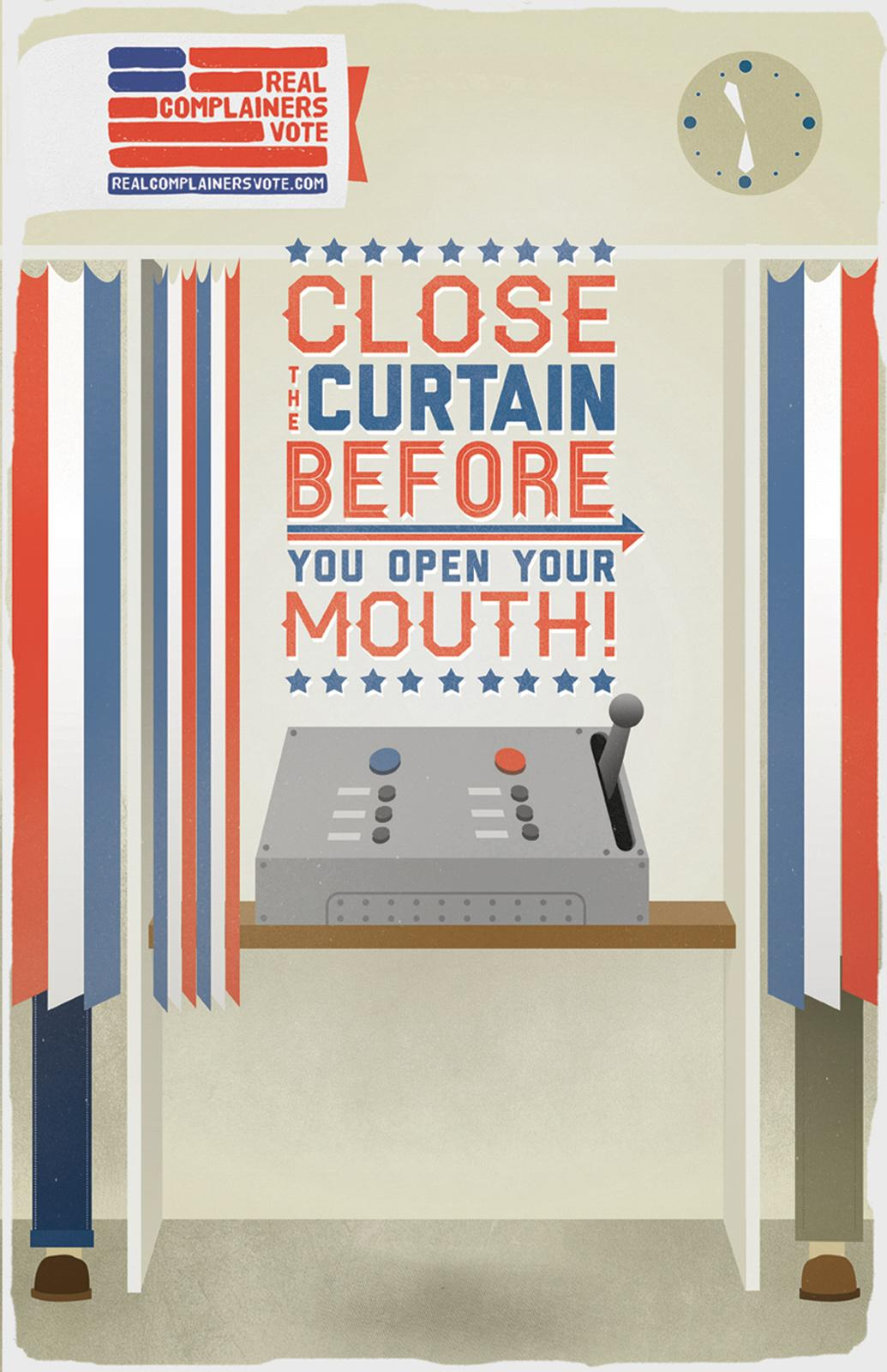 Real Complainers Vote Outdoor Ad -  Close the curtain before you open your mouth