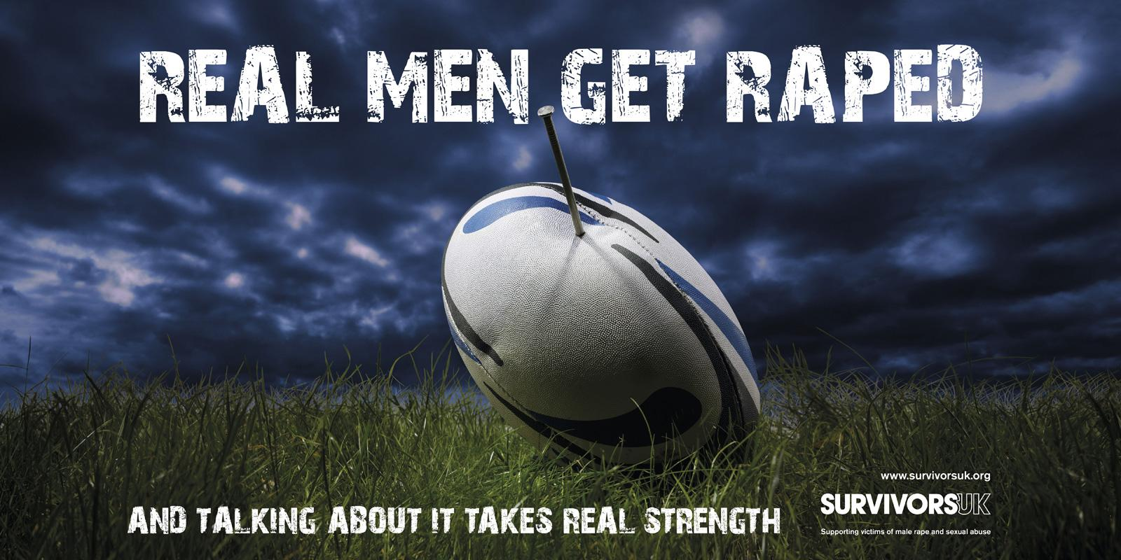Survivors UK Outdoor Ad -  Real Men Get Raped