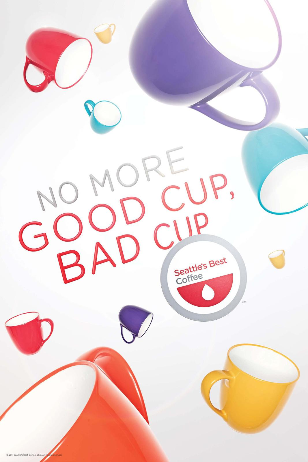 Seattle's Best Coffee Outdoor Ad -  No more good cup, bad cup
