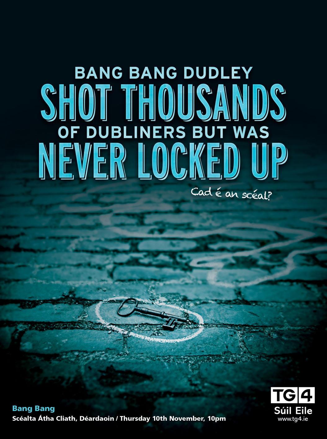 TG4 Print Ad -  Bang Bang Dudley