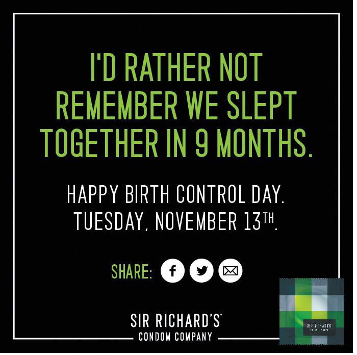 Sir Richard's Condoms Print Ad -  Happy Birth Control Day, 9