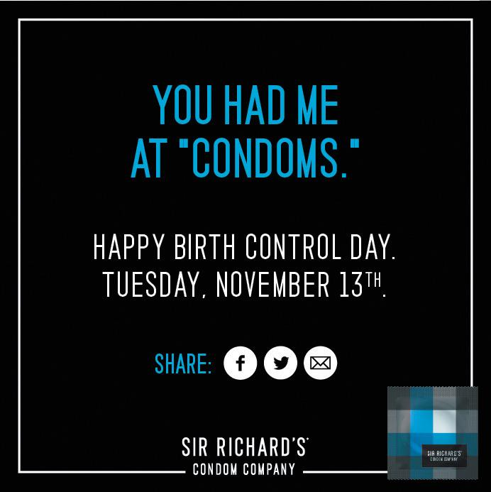 Sir Richard's Condoms Print Ad -  Happy Birth Control Day, 8