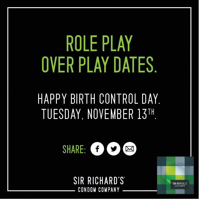 Sir Richard's Condoms Print Ad -  Happy Birth Control Day, 5